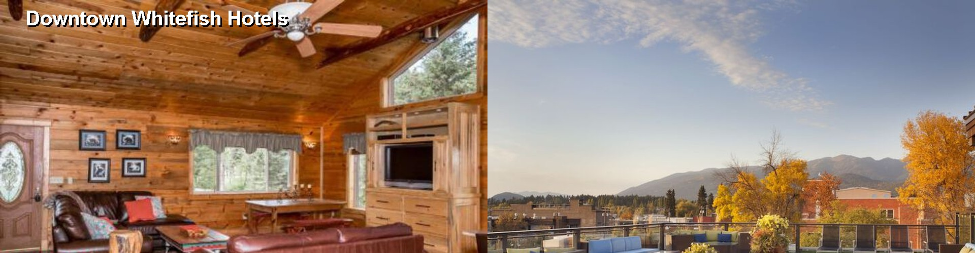 $87+ FINEST Hotels Near Downtown Whitefish (MT)