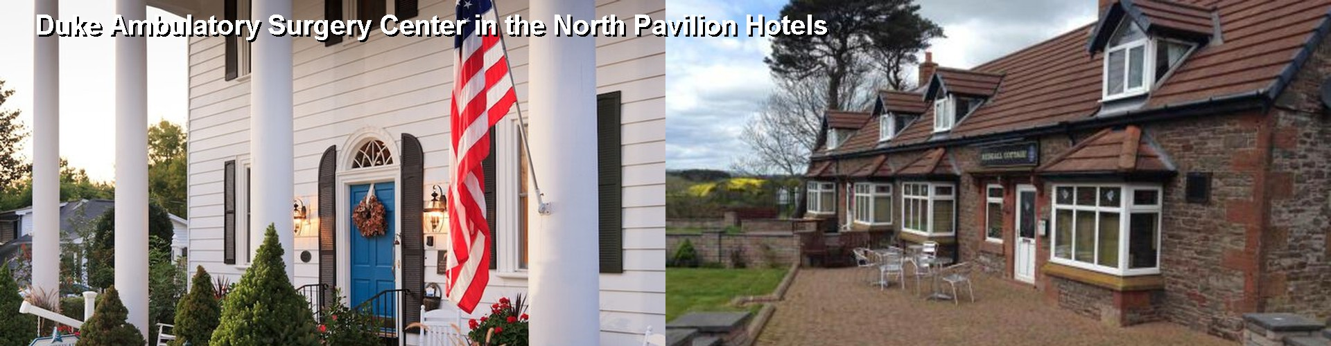 5 Best Hotels near Duke Ambulatory Surgery Center in the North Pavilion