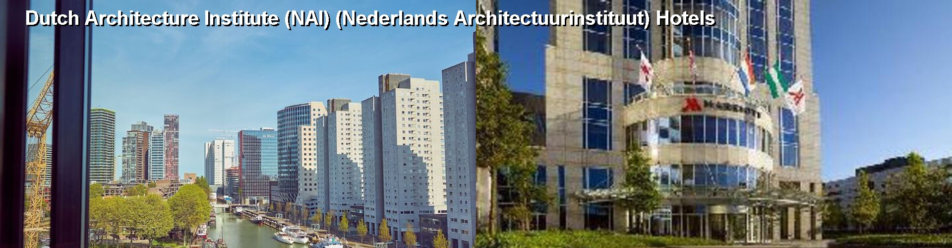 5 Best Hotels near Dutch Architecture Institute (NAI) (Nederlands Architectuurinstituut)