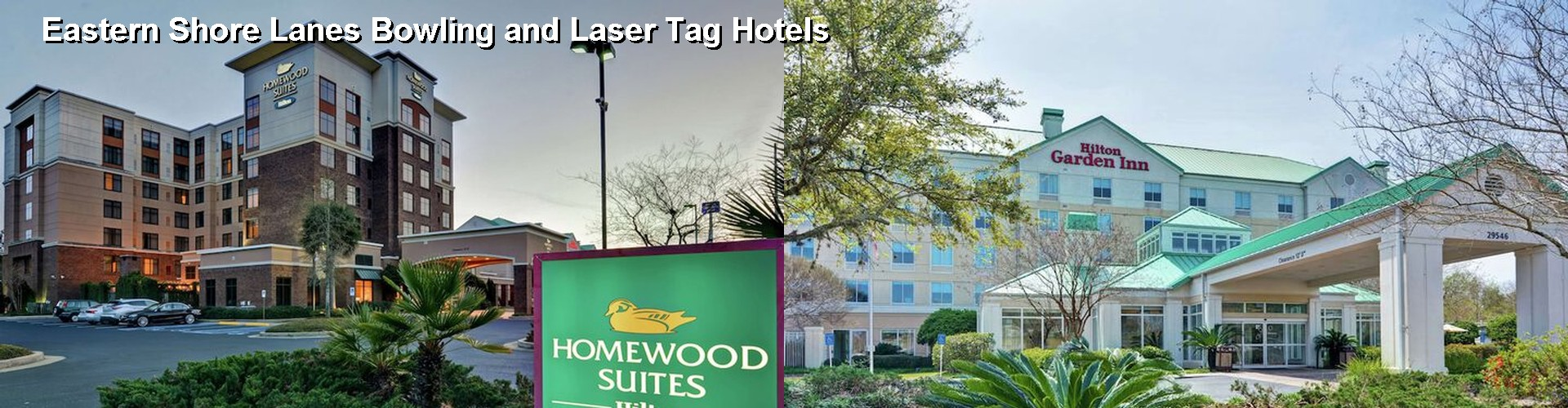 5 Best Hotels near Eastern Shore Lanes Bowling and Laser Tag
