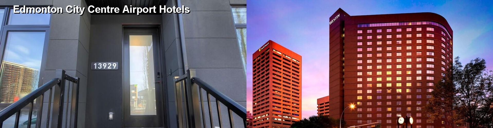 5 Best Hotels Near Edmonton City Centre Airport