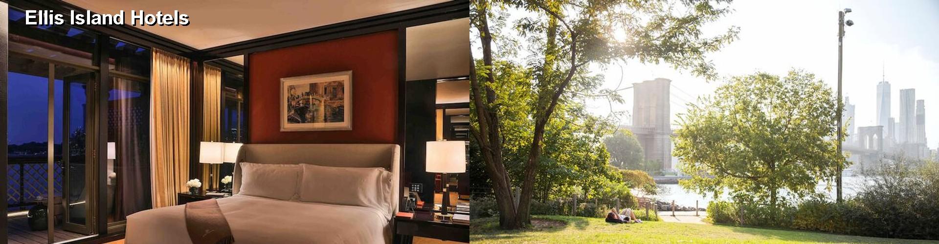 $74+ Hotels Near Ellis Island in Manhattan (NY)