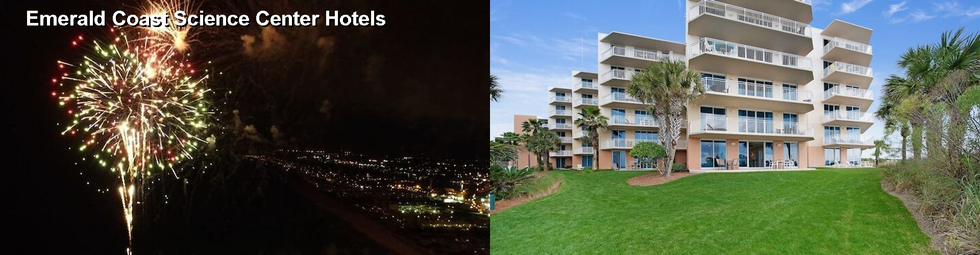 5 Best Hotels near Emerald Coast Science Center