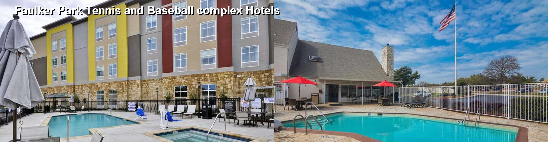5 Best Hotels near Faulker Park Tennis and Baseball complex