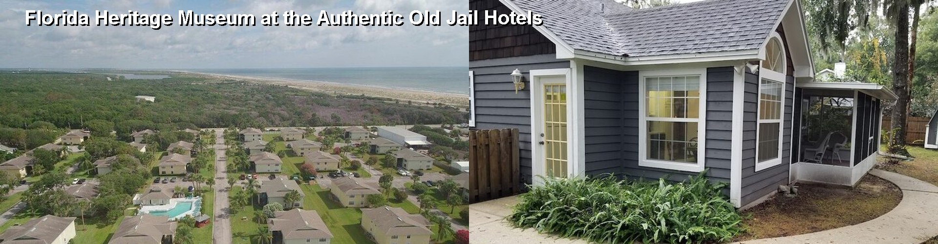 5 Best Hotels near Florida Heritage Museum at the Authentic Old Jail