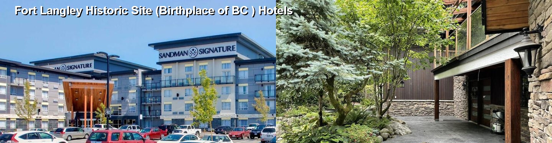 5 Best Hotels near Fort Langley Historic Site (Birthplace of BC )
