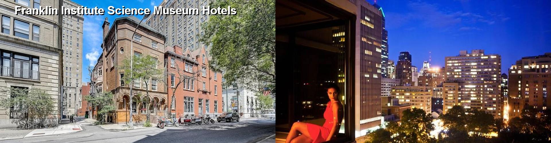$46+ Hotels Near Franklin Institute Science Museum in Philadelphia PA