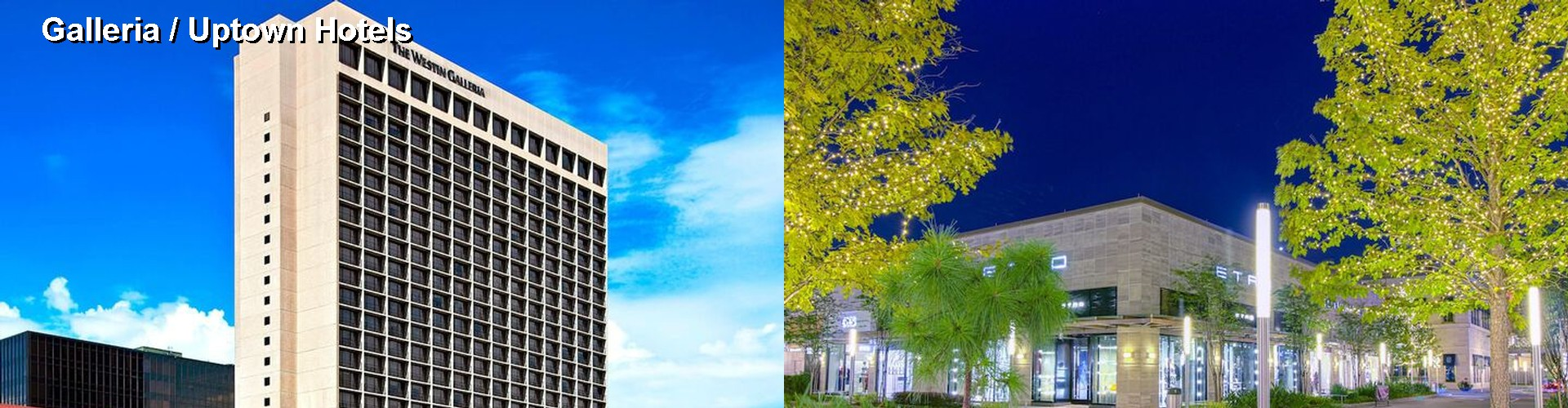 5 Best Hotels near Galleria / Uptown