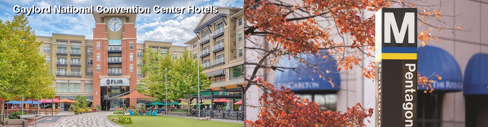 5 Best Hotels near Gaylord National Convention Center