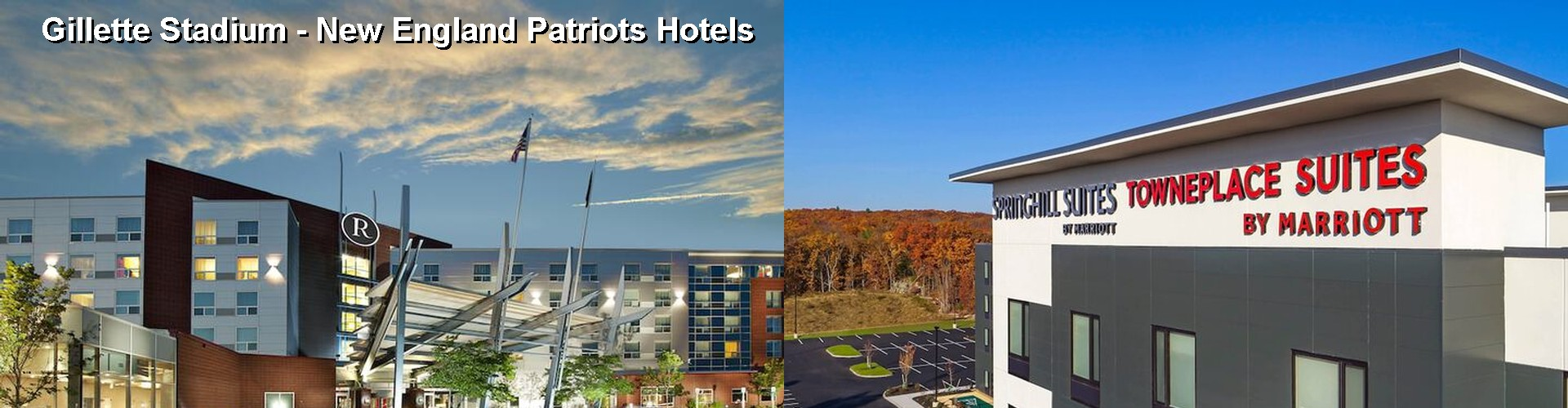 Hotels Near Gillette Stadium New England Patriots in Foxboro MA