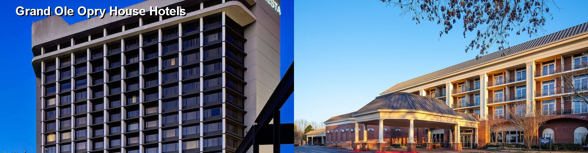 5 Best Hotels near Grand Ole Opry House