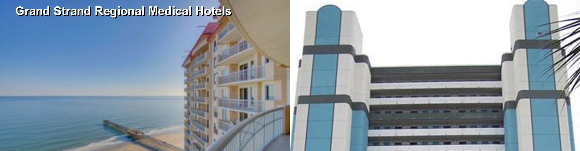 5 Best Hotels near Grand Strand Regional Medical