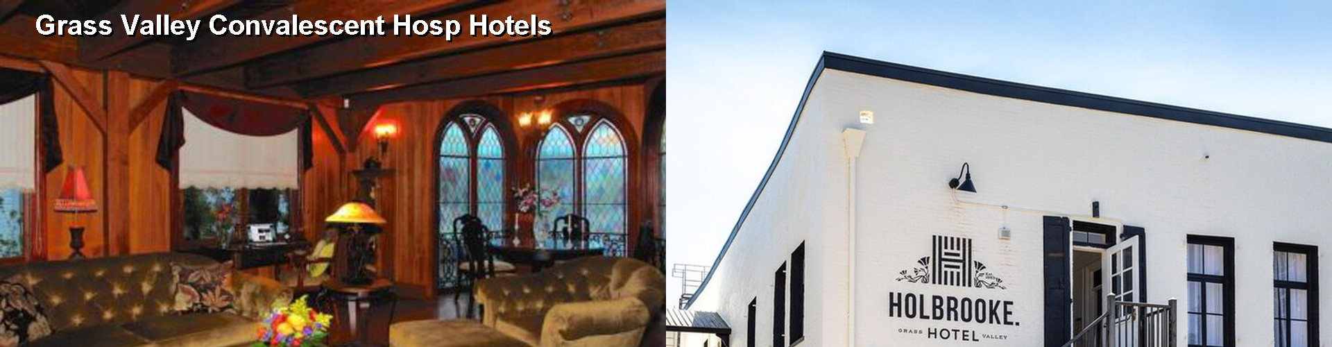 5 Best Hotels near Grass Valley Convalescent Hosp