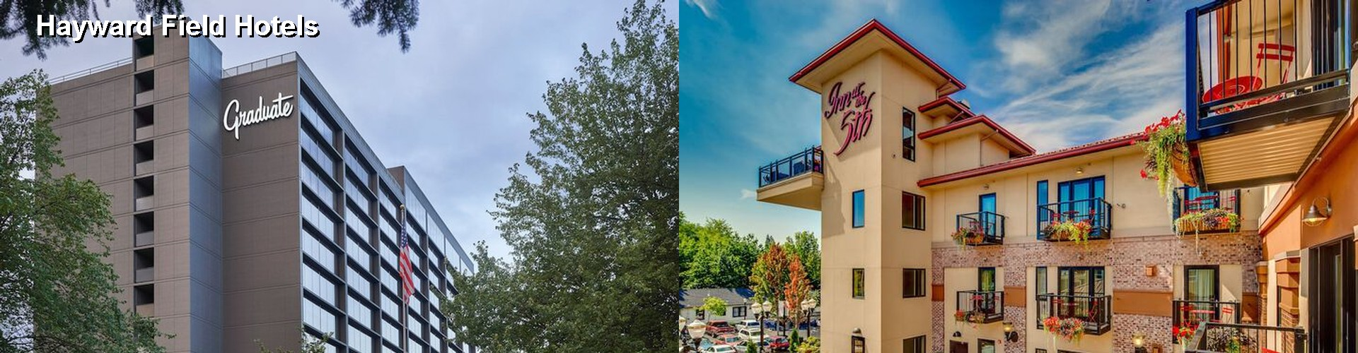 5 Best Hotels near Hayward Field