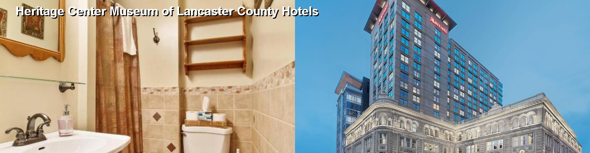 5 Best Hotels near Heritage Center Museum of Lancaster County