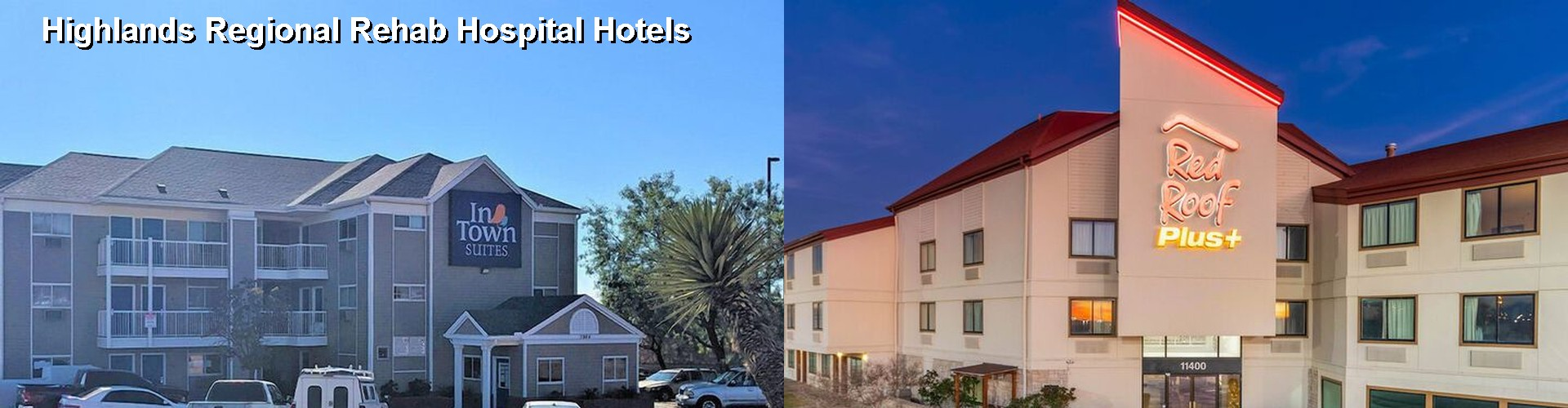 5 Best Hotels near Highlands Regional Rehab Hospital