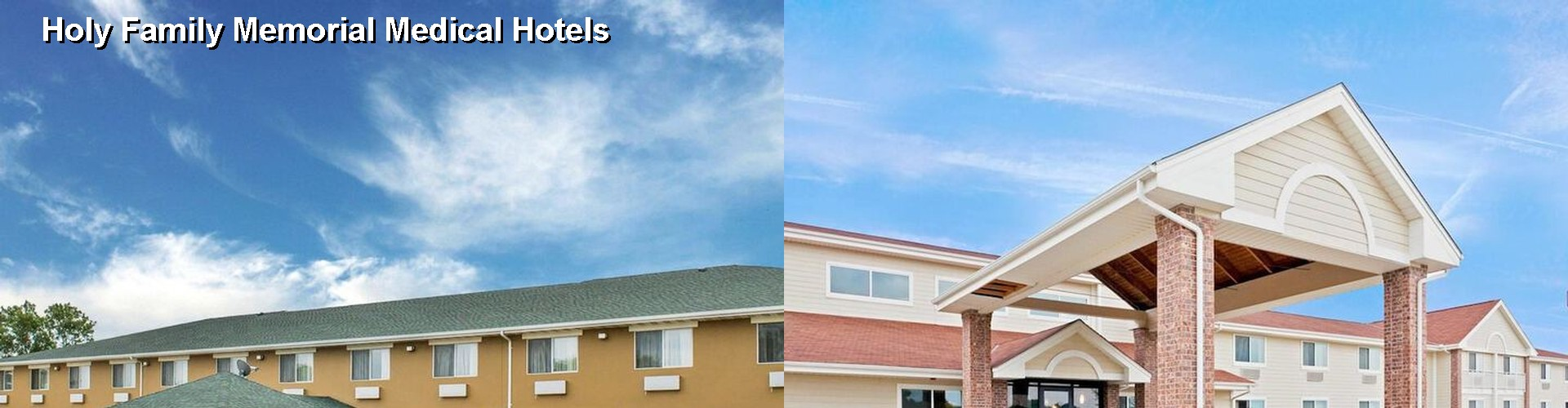 5 Best Hotels near Holy Family Memorial Medical