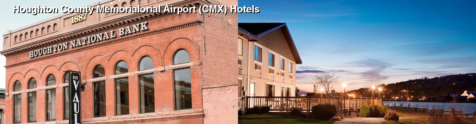5 Best Hotels near Houghton County Memorialorial Airport (CMX)