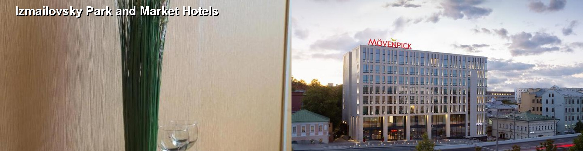 5 Best Hotels near Izmailovsky Park and Market