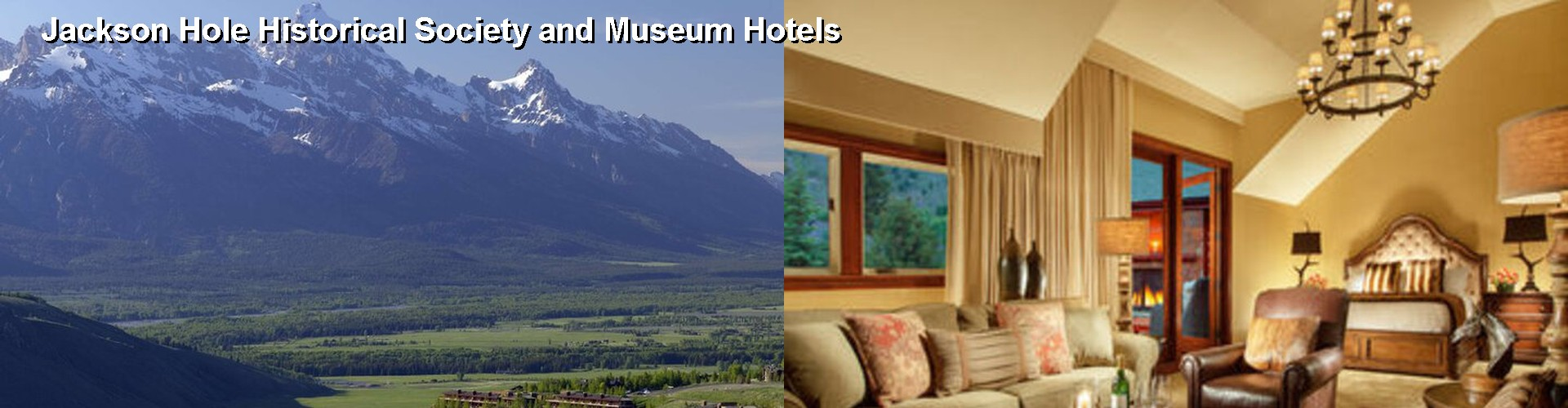 5 Best Hotels near Jackson Hole Historical Society and Museum