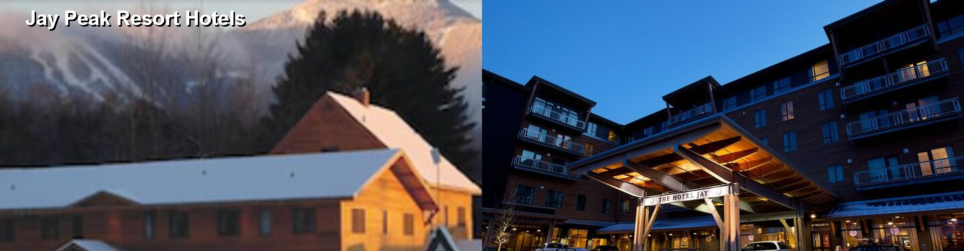 5 Best Hotels near Jay Peak Resort