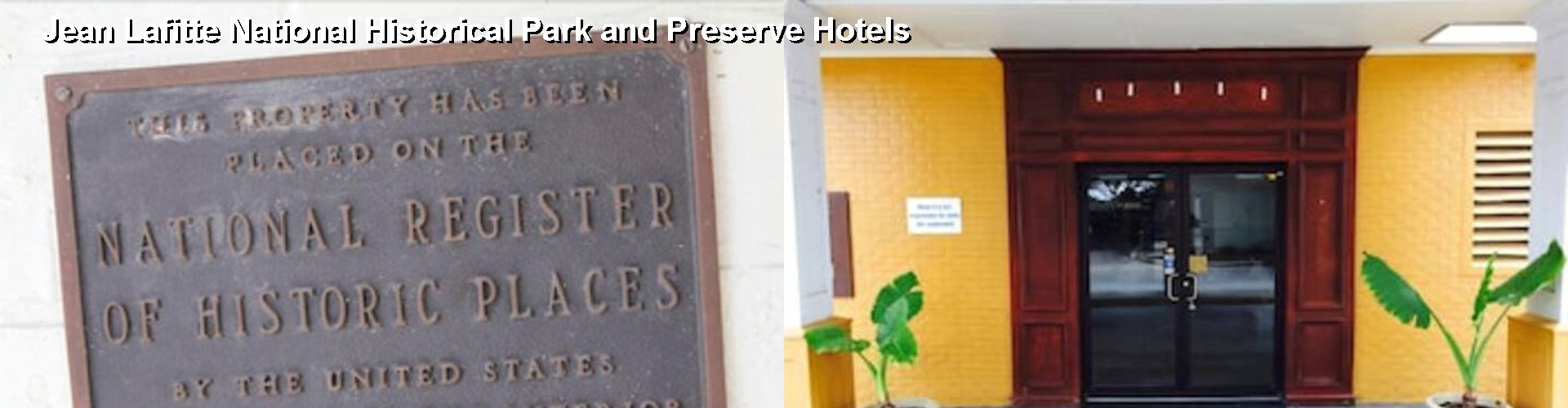 5 Best Hotels near Jean Lafitte National Historical Park and Preserve