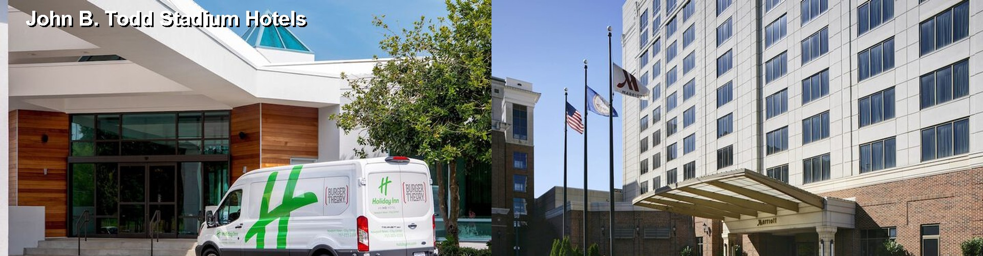 2 Best Hotels near John B. Todd Stadium