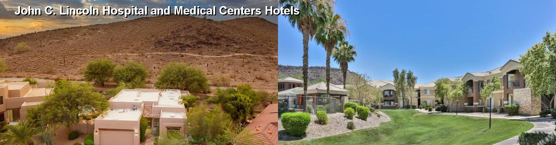 4 Best Hotels near John C. Lincoln Hospital and Medical Centers