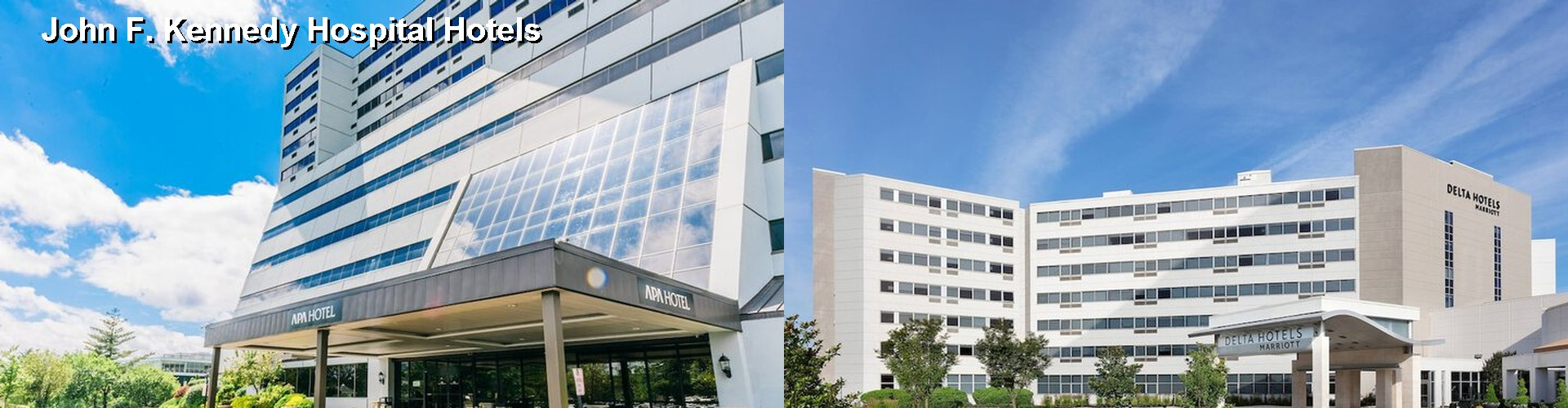 5 Best Hotels near John F. Kennedy Hospital