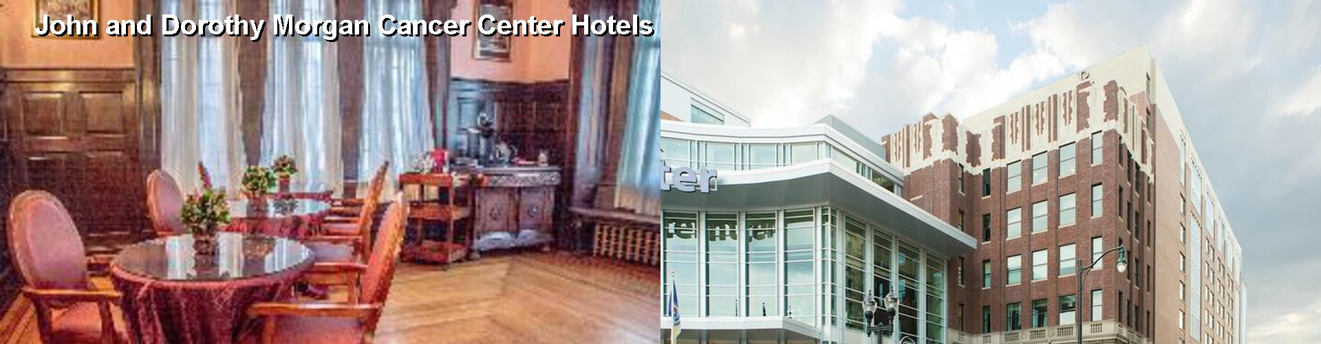 5 Best Hotels near John and Dorothy Morgan Cancer Center