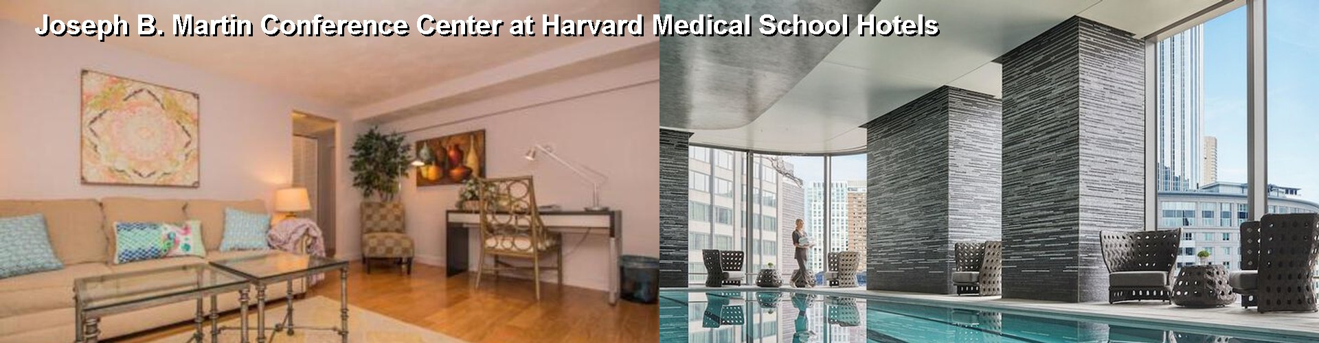 5 Best Hotels near Joseph B. Martin Conference Center at Harvard Medical School