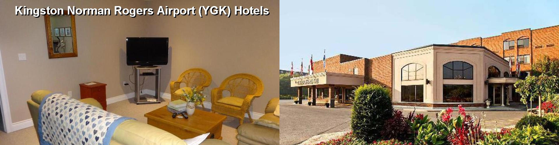 3 Best Hotels near Kingston Norman Rogers Airport (YGK)