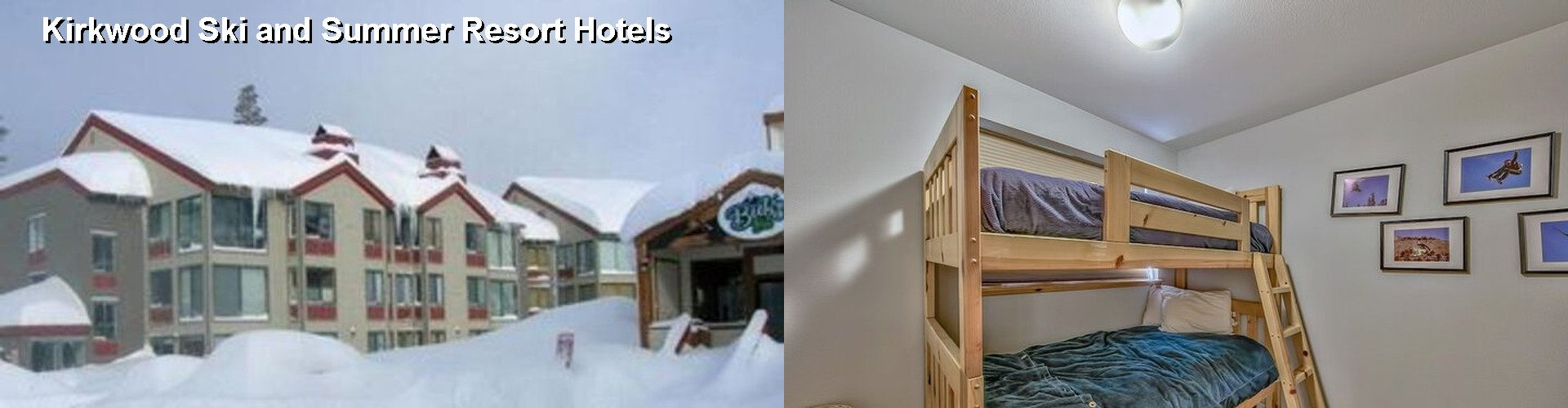 5 Best Hotels near Kirkwood Ski and Summer Resort