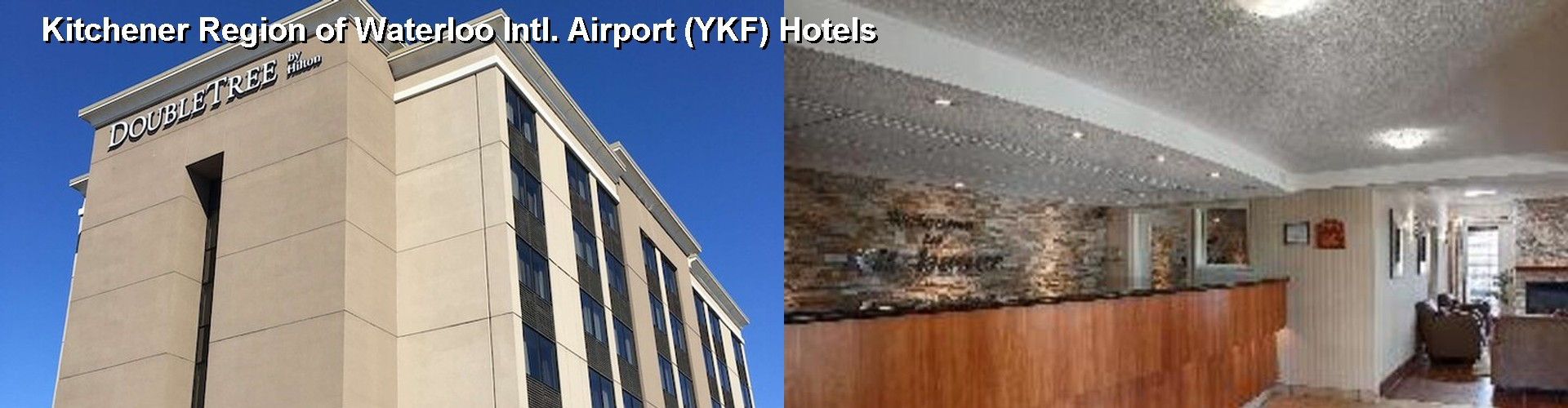 5 Best Hotels near Kitchener Region of Waterloo Intl. Airport (YKF)