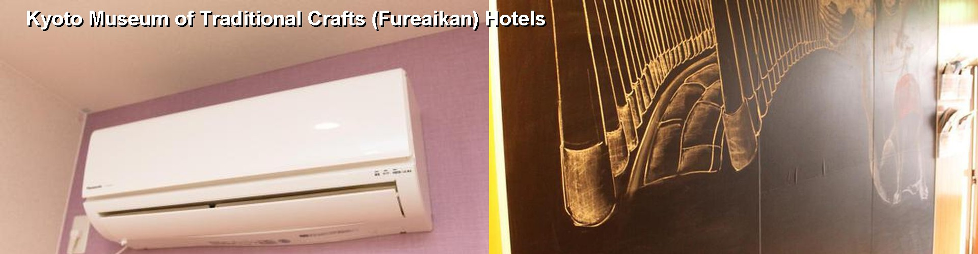 3 Best Hotels near Kyoto Museum of Traditional Crafts (Fureaikan)