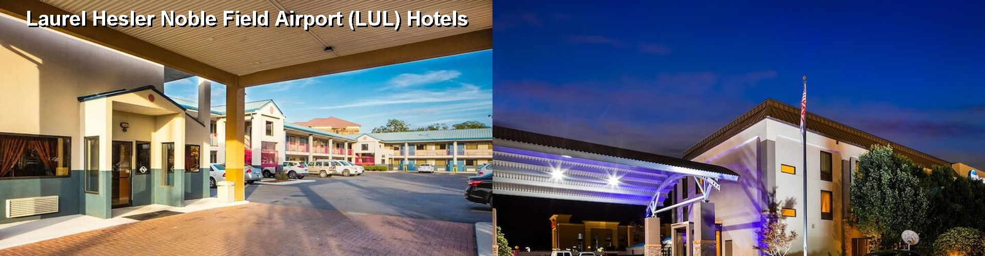 5 Best Hotels near Laurel Hesler Noble Field Airport (LUL)
