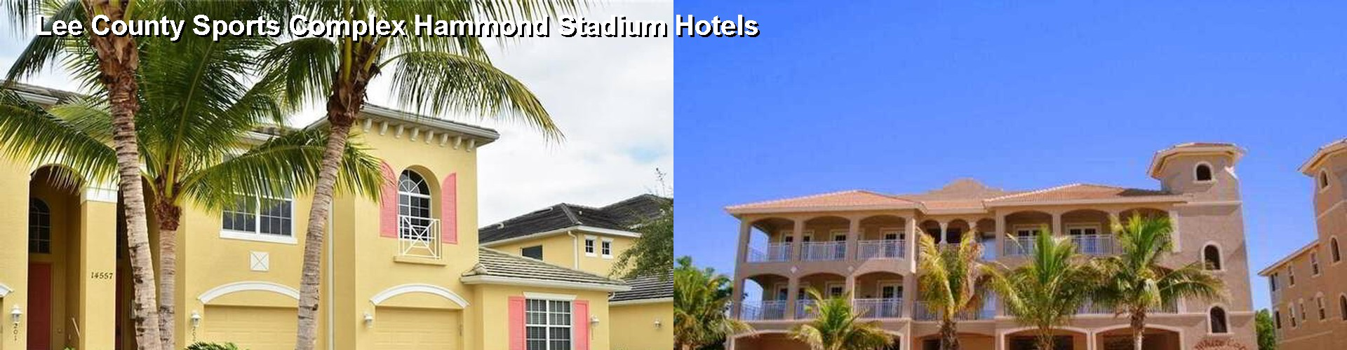 5 Best Hotels near Lee County Sports Complex Hammond Stadium