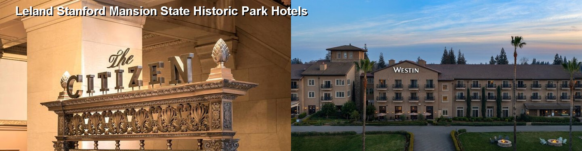 5 Best Hotels near Leland Stanford Mansion State Historic Park