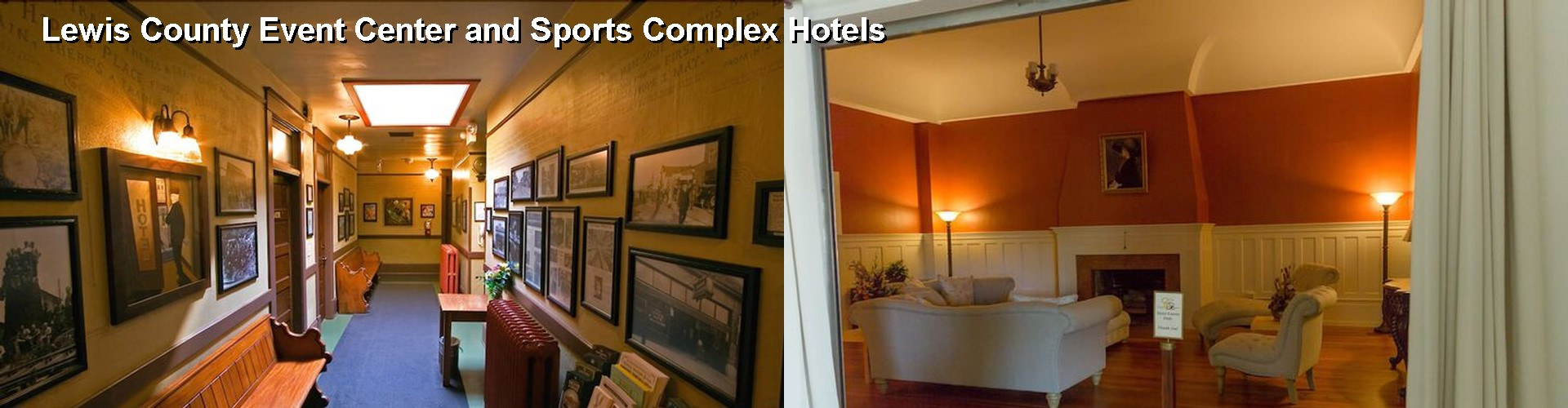 5 Best Hotels near Lewis County Event Center and Sports Complex