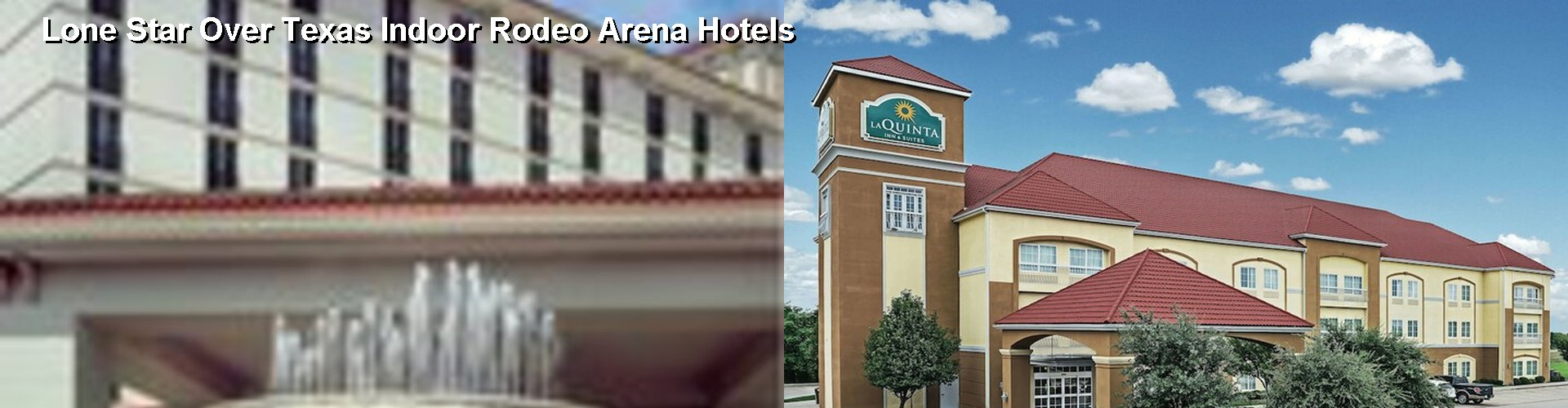 5 Best Hotels near Lone Star Over Texas Indoor Rodeo Arena