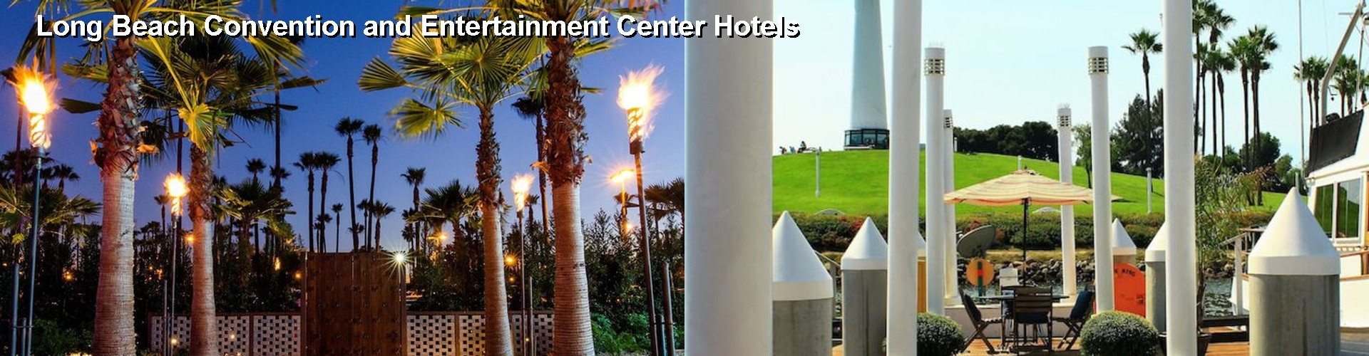 5 Best Hotels near Long Beach Convention and Entertainment Center