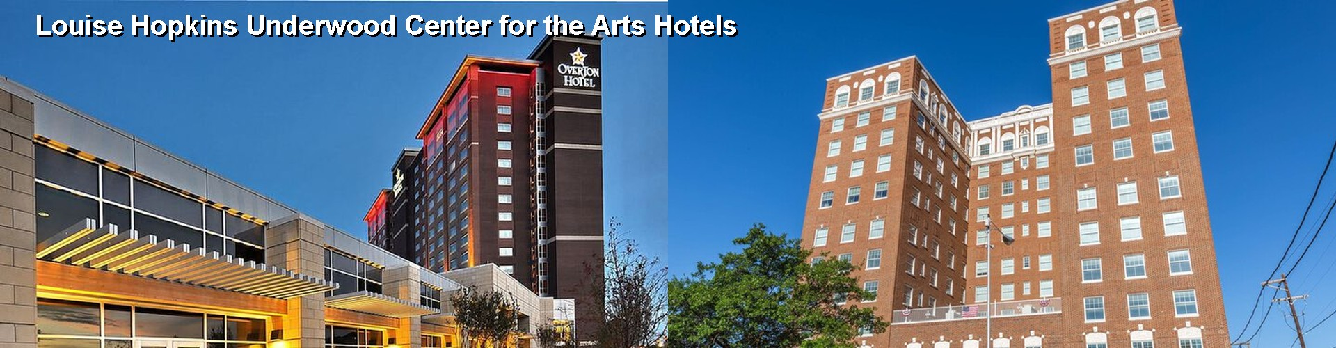 5 Best Hotels near Louise Hopkins Underwood Center for the Arts