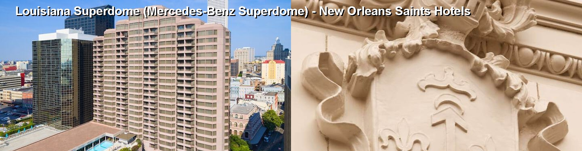 Hotels by mercedes benz superdome for Mercedes benz superdome suites