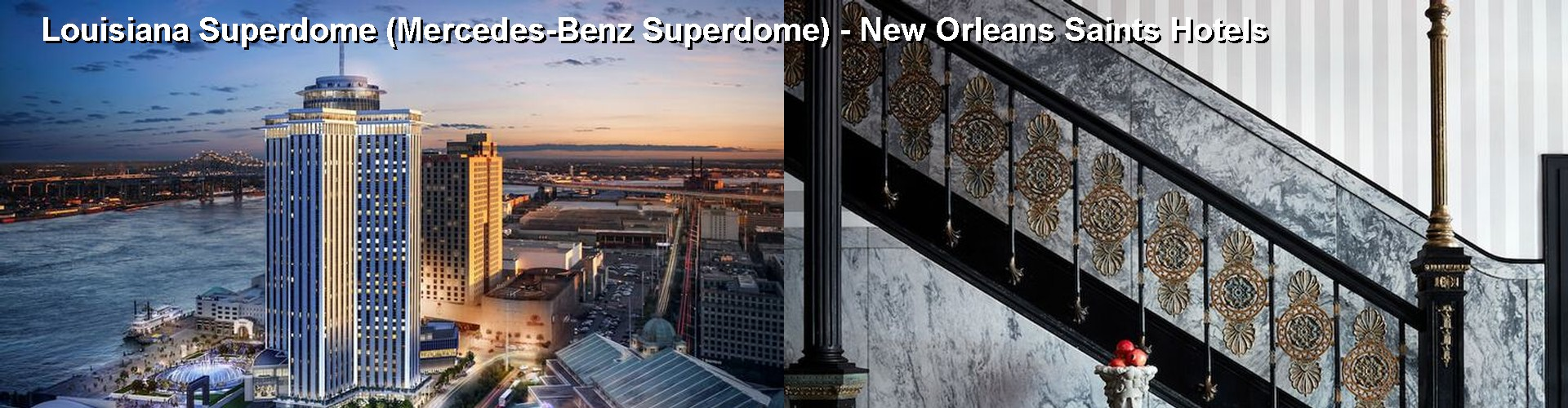 Hotels Near Louisiana Superdome (Mercedes Benz Superdome) New