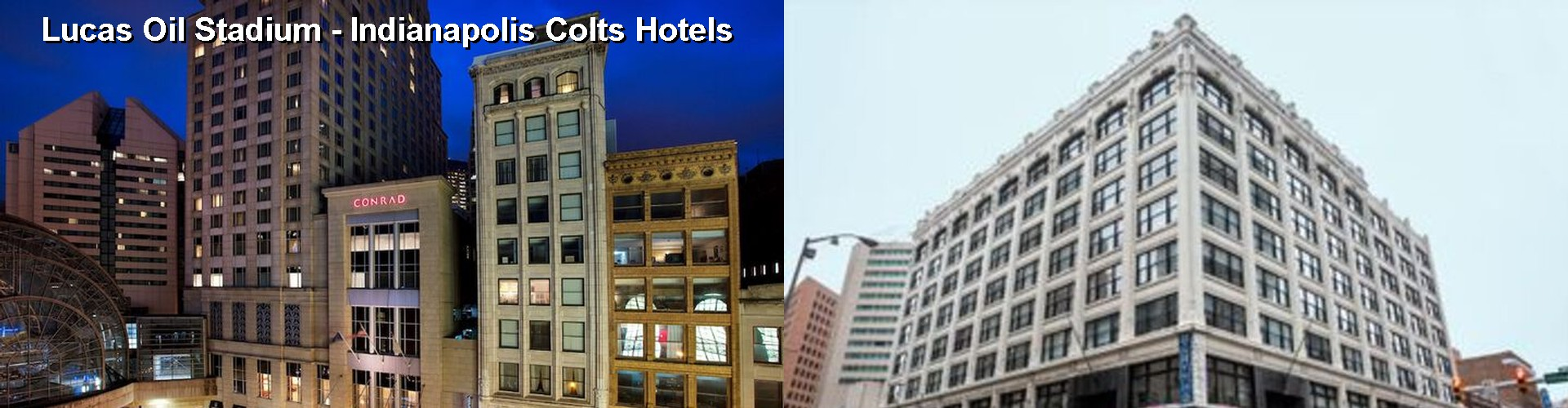 5 Best Hotels near Lucas Oil Stadium - Indianapolis Colts