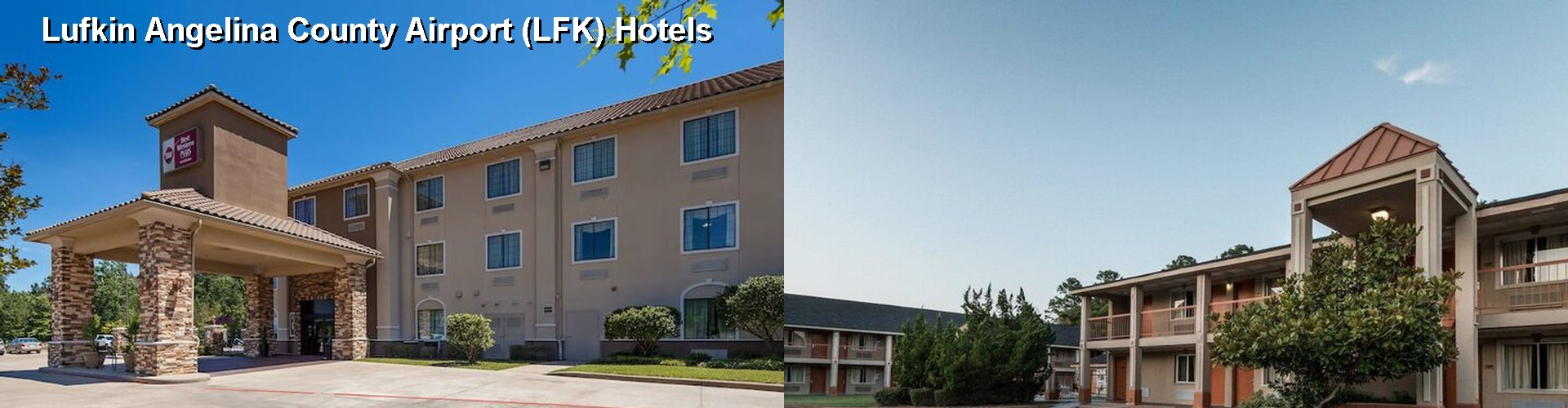 5 Best Hotels near Lufkin Angelina County Airport (LFK)
