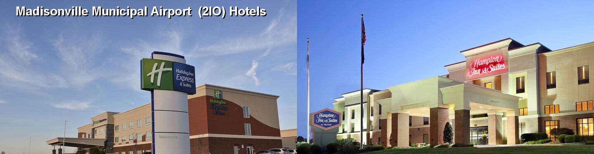 5 Best Hotels Near Madisonville Munil Airport 2io