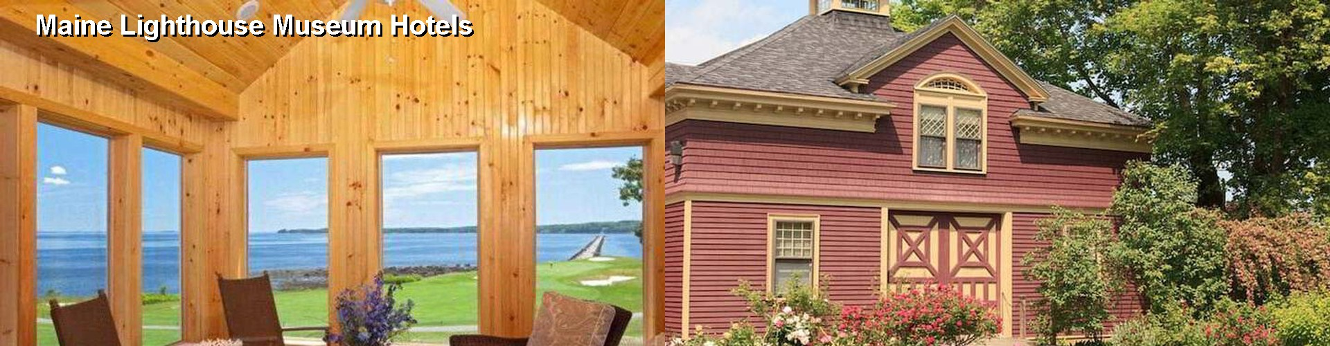5 Best Hotels near Maine Lighthouse Museum