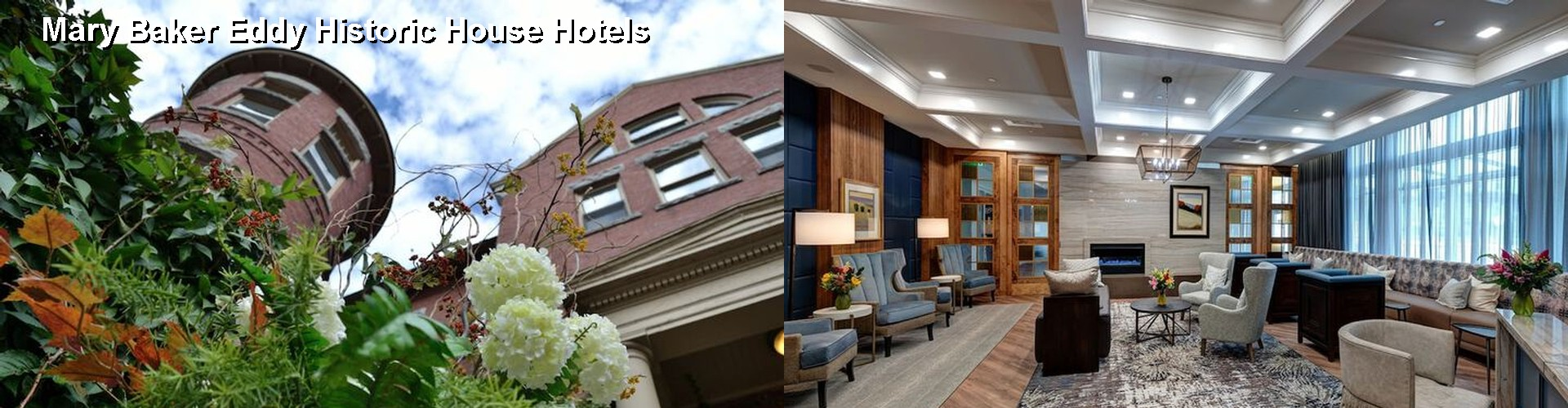 5 Best Hotels near Mary Baker Eddy Historic House