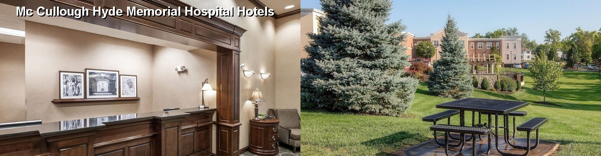 5 Best Hotels near Mc Cullough Hyde Memorial Hospital